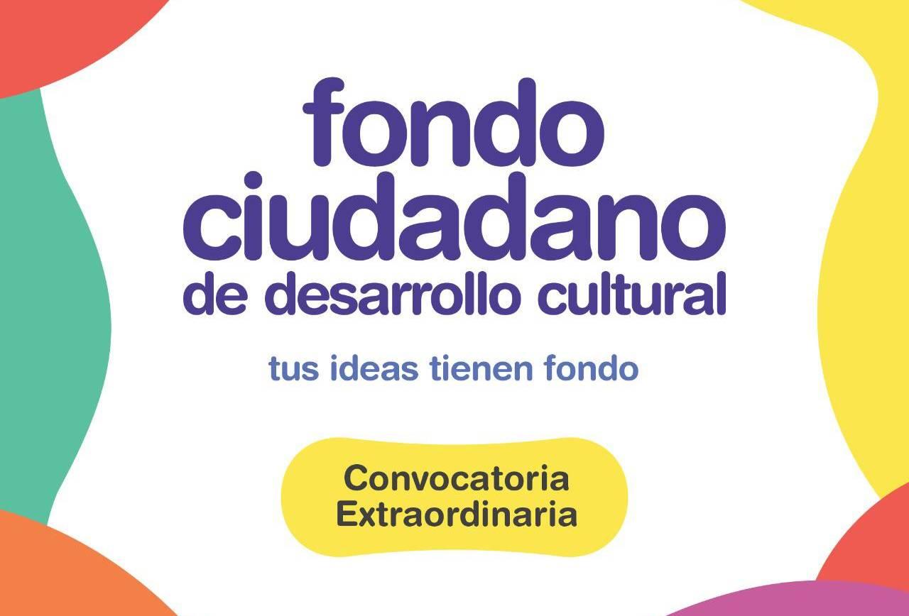 Convocatoria Extraordinaria del Fondo Ciudadano de Desarrollo Cultural provincial